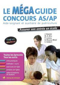 Le mégaguide concours AS-AP, aide-soignant et auxiliaire de puériculture