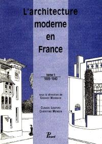 L'architecture moderne en France. Volume 1, 1889-1940