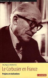 Le Corbusier en France : projets et réalisations