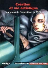 Création et vie artistique au temps de l'exposition de 1925