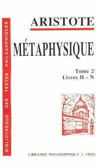 Métaphysique. Volume 2, Livres H-N