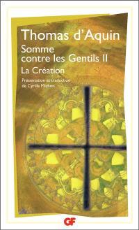 Somme contre les gentils. Volume 2, La Création