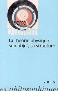 La théorie physique : son objet et sa structure