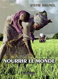 Nourrir le monde : vaincre la faim