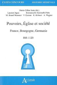 Pouvoirs, Eglise et société : France, Bourgogne, Germanie, 888-1120