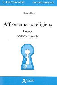 Affrontements religieux : Europe, XVIe-XVIIe siècle