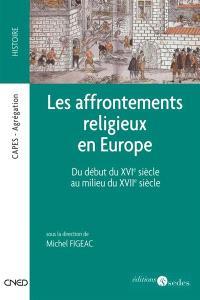 Les affrontements religieux en Europe : du début du XVIe siècle au milieu du XVIIe siècle : Capes, Agrégation