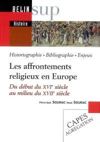 Les affrontements religieux en Europe : du début du XVIe siècle au milieu du XVIIe siècle : historiographie, bibliographie, enjeux