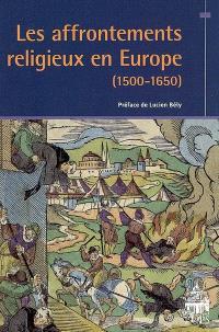 Les affrontements religieux en Europe (1500-1650)