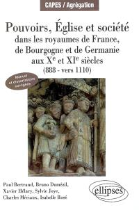 Pouvoirs, Eglise et société dans les royaumes de France, de Bourgogne et de Germanie aux Xe et XIe siècle (888-vers 1110) : manuel et dissertations corrigées