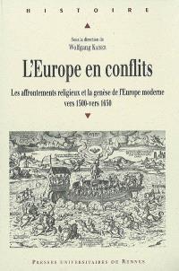 L'Europe en conflits : les affrontements religieux et la genèse de l'Europe moderne vers 1500-vers 1650