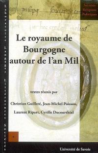 Le royaume de Bourgogne autour de l'an mil