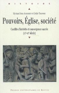 Pouvoirs, Église, société : conflits d'intérêts et convergence sacrée (IXe-XIe siècle)