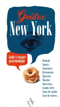 Goûtez New York : guide à voyager gastronomique
