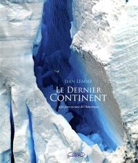 Le dernier continent : 430 jours au coeur de l'Antarctique