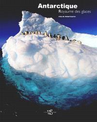 Antarctique : royaume des glaces