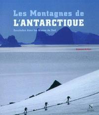 Les montagnes de l'Antarctique : escalades dans les glaces du Sud