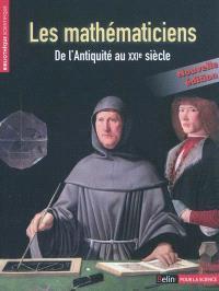 Les mathématiciens : de l'Antiquité au XXIe siècle