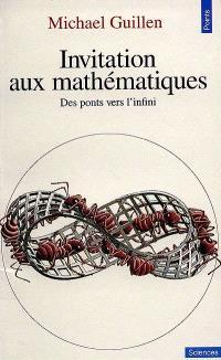 Invitation aux mathématiques : des ponts vers l'infini
