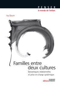 Familles entre deux cultures : dynamiques relationnelles et prise en charge systémique