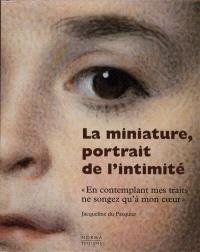 La miniature : en contemplant mes traits...