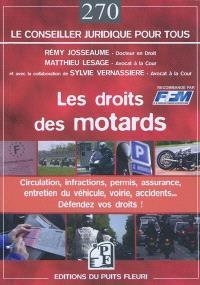 Les droits des motards : circulation, infractions, permis à points, assurance, voirie, accidents... défendez vos droits ! : guide juridique et pratique
