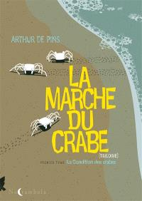 La marche du crabe. Volume 1, La condition des crabes