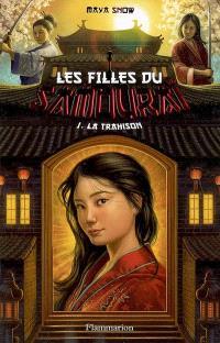 Les filles du samouraï. Volume 1, La trahison