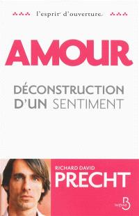 Amour : déconstruction d'un sentiment