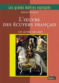 L'oeuvre des écuyers français : un autre regard