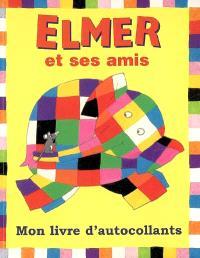 Elmer et ses amis : mon livre d'autocollants