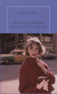 Sous le charme de Lillian Dawes