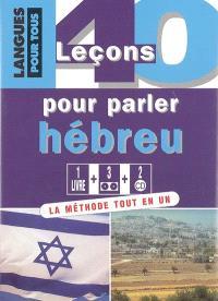 40 leçons pour parler l'hébreu moderne : la méthode tout en un