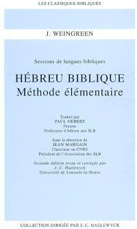 Hébreu biblique : méthode élémentaire : sessions de langues bibliques