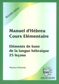 Manuel d'hébreu, cours élémentaire : éléments de base de la langue hébraïque, 25 leçons