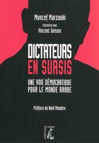 Dictateurs en sursis : une voie démocratique pour le monde arabe