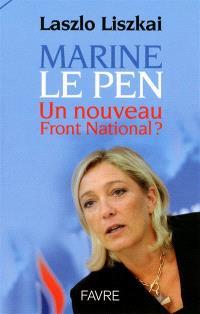 Marine Le Pen : un nouveau Front national ?