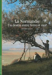 La Normandie : un destin entre terre et mer