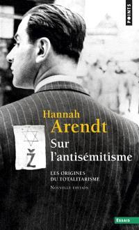 Les origines du totalitarisme. Volume 1, Sur l'antisémitisme