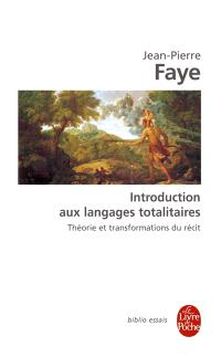 Introduction aux langages totalitaires : théorie et transformations du récit