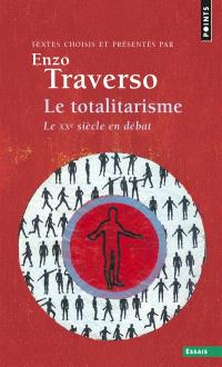 Le totalitarisme : le XXe siècle en débat
