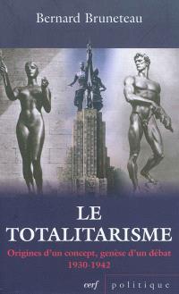 Le totalitarisme : origine d'un concept, genèse d'un débat : 1930-1942