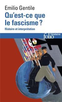Qu'est-ce que le fascisme ? : problèmes et perspectives d'interprétation