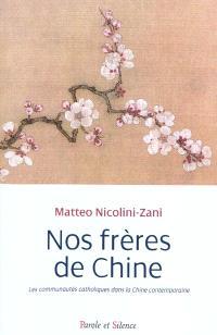 Nos frères de Chine : les communautés catholiques dans la Chine contemporaine