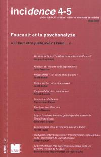 Incidence. n° 4-5, Foucault et la psychanalyse : il faut être juste avec Freud...