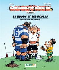 Les rugbymen, Les rugbymen présentent le rugby et ses règles