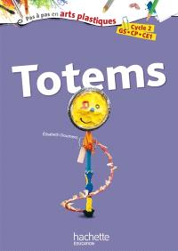 Totems : cycle 2, GS, CP, CE1