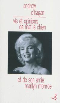 Vie et opinions de Maf le chien et de son amie Marilyn Monroe