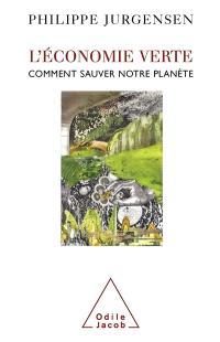 L'économie verte : comment sauver notre planète