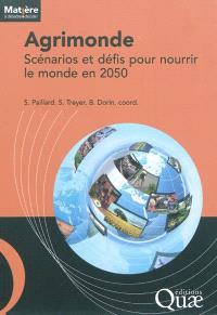 Agrimonde : scénarios et défis pour nourrir le monde en 2050